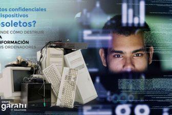 Destrucción de datos confidenciales en dispositivos obsoletos