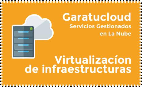 garatucloud virtualización de infraestructuras