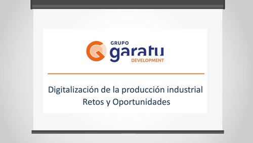 conferencia digitalización de la producción industrial SmartFactory de Grupo Garatu