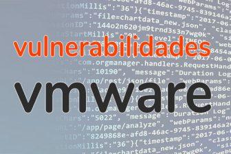 Vulnerabilidades críticas en VMWare