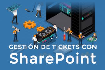 Crea tu propio sistema de gestión de Tickets – Aprende como construirlo con SharePoint